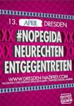 """Dresden am Montag (13.4.): Geert Wilders """"zu Gast"""" bei Pegida – Dresden nazifrei ruft zum Protest"""