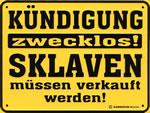 Kündigung zewcklos! Sklaven müssen verkauft werden!