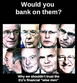 "Would you bank on them? Why we schouldn`t trust the EU`s financial ""wise men"""