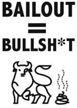 Bailout = bullshit