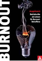 Ausgebrannt. Betriebsräte als Lotsen für Burnout-Betroffene