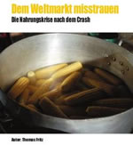 Dem Weltmarkt misstrauen. Die Nahrungskrise nach dem Crash
