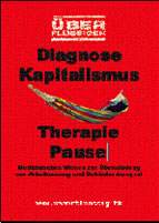 """""""Diagnose: Kapitalismus – Therapie: Pause."""""""