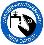 Wasserprivatisierung? Nein danke!