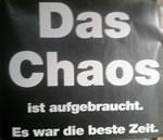 Das Chaos ist aufgebraucht...