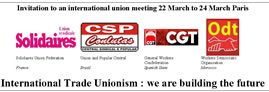 Invitation to an international union meeting 22 March to 24 March Paris: International Trade Unionism: we are building the future