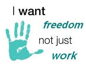 freedom not just work