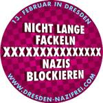 """Dresden: """"Nicht lange fackeln - Nazis Blockieren 2013"""""""