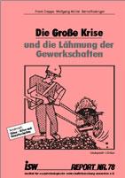 isw-report 78: Die Große Krise und die Lähmung der Gewerkschaften