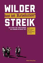 """Cover des Buches """"""""Wilder Streik - das ist Revolution"""". Der Streik der Arbeiterinnen bei Pierburg in Neuss 1973"""""""