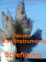 Neues »Tarifinstrument« Sprengung