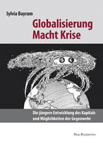 Sylvia Bayram: Globalisierung Macht Krise