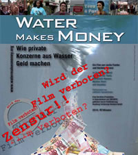 Water Makes Money - Wird der Film verboten????