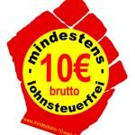 Kampagne für einen gesetzlichen Mindestlohn 10 Euro pro Stunde, lohnsteuerfrei