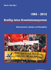 Dreißig Jahre Erwerbslosenprotest 1982 – 2012