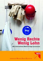 Werkvertrag: Wenig Rechte. Wenig Lohn (NGG)