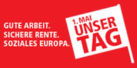 DGB: 1. Mai 2013 - Unser Tag: Gute Arbeit. Sichere Rente. Soziales Europa.