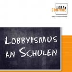 Aktion: Lobbyismus an Schulen zurückdrängen!