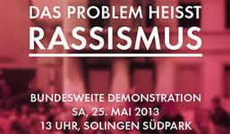 Auch 20 Jahre nach dem Brandanschlag von Solingen: Das Problem heisst Rassismus!