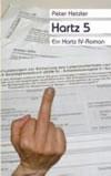 Hartz 5. Ein Hartz IV-Roman von Peter Hetzler