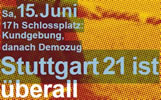 """""""Stuttgart 21 ist überall – wehrt Euch, vernetzt Euch"""""""