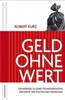 Robert Kurz: Geld ohne Wert