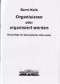 Berni Kelb: Organisieren oder organisiert werden