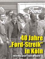 40 jahre Ford-Streik in Köln