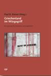 Buch: Griechenland im Würgegriff. Ein Land der EU-Peripherie wird zugerichtet