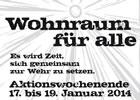 Wohnraum für alle! Es wird Zeit, sich gemeinsam zur Wehr zu setzen. Aktionswochenende 17. bis 19. Januar 2014 in Köln