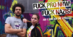 Duisburg: FUCK PRO NRW! FUCK NAZIS! Am 1. Mai auf die Straße!