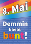 8. Mai: Demmin bleibt bunt!