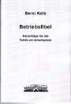 Berni Kelb: Betriebsfibel