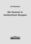 Jo Freeman: Die Tyrannei in strukturlosen Gruppen