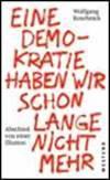"""""""Eine Demokratie haben wir schon lange nicht mehr - Abschied von einer Illusion"""" von Wolfgang Koschnik erschien am 1. April als Buch beim Westend Verlag"""