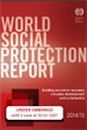 World Social Security Report 2014/15: Building economic recovery, inclusive development and social justice
