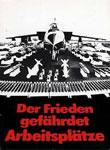 Der Frieden gefährdet Arbeitsplätze. Plakat von Klaus Staeck, 1978. Wir danken für die Freigabe!