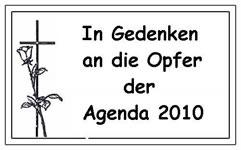 »In Gedenken an die Opfer der Agenda 2010«