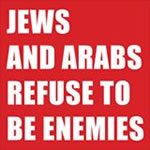 Jews & Arabs Refuse To Be Enemies