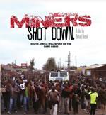 """Film """"Miners shot down"""" von Rehad Desai"""