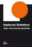 Buch: Ungehorsam! Disobedience! Theorie & Praxis kollektiver Regelverstöße