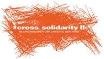 #cross_Solidarity II – Re:Organisieren der Linken in der Krise