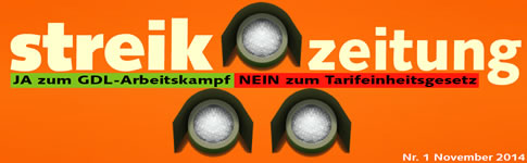STREIKZEITUNG: JA zum GDL-Arbeitskampf – NEIN zum Tarifeinheitsgesetz
