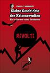 [Comic] Kleine Geschichte der Krisenrevolten – Ein schwarz-roter Leitfaden