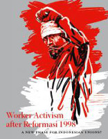 "Das Buch ""Worker Activism after Reformasi 1998: A New Phase for Indonesian Unions?"""