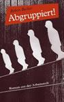 Robert Becker: Abgruppiert! Roman aus der Arbeitswelt