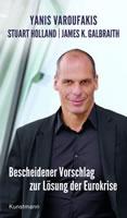 """Buch: """"Bescheidener Vorschlag zur Lösung der Eurokrise"""" von Yanis Varoufakis, James K. Galbraith und Stuart Holland"""