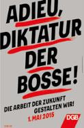 """Adieu, Diktatur der Bosse!"" - Themenplakat des DGB zum 1. Mai 2015"