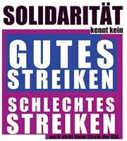 Solidarität kennt kein gutes Streiken - schlechtes Streiken