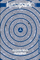 DaimlerWelt AutoWelt. Lunapark21 - zeitschrift zur kritik der globalen ökonomie - extra vom Winter 2015